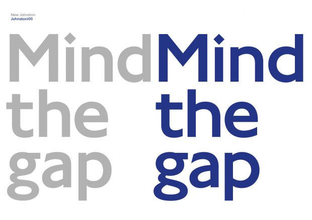 "Johnston 100 – TfL's font ""Mind the Gap"""